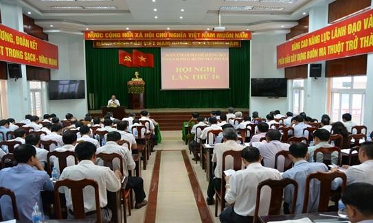 Hội nghị Ban Chấp hành Đảng bộ thành phố Buôn Ma Thuột mở rộng lần thứ 16