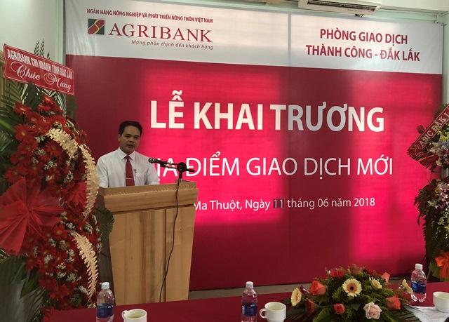 Agribank Phòng Giao dịch Thành Công, Đắk Lắk: Khai trương địa điểm giao dịch mới.