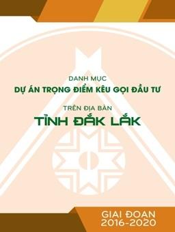 Ban hành Danh mục dự án kêu gọi đầu tư tỉnh Đắk Lắk năm 2018, định hướng đến năm 2020