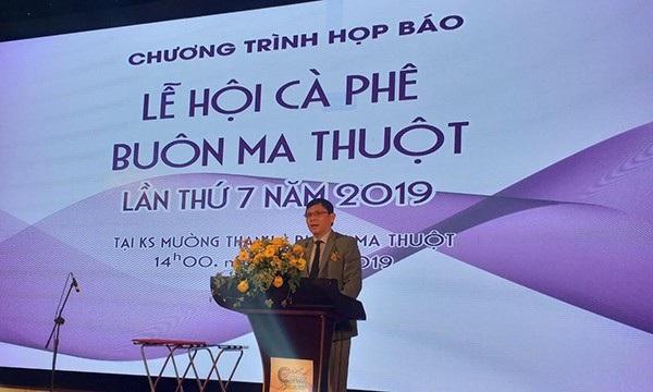 Thay đổi thành viên Ban Tổ chức Lễ hội Cà phê Buôn Ma Thuột lần thứ 7 năm 2019