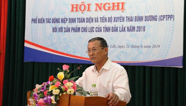 Phổ biến tác động Hiệp định CPTPP đối với sản phẩm chủ lực của tỉnh Đắk Lắk năm 2019