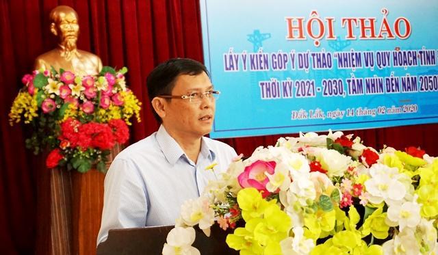 """Hội thảo lấy ý kiến góp ý dự thảo """"Nhiệm vụ quy hoạch tỉnh Đắk Lắk thời kỳ 2021-2030, tầm nhìn đến năm 2050"""""""