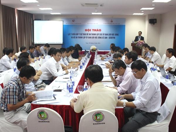 Hội thảo lấy ý kiến góp ý dự thảo Đề án thành lập các Ủy ban lưu vực sông và Đề án thành lập Ủy ban lưu vực sông Sê San – Sêrêpốk