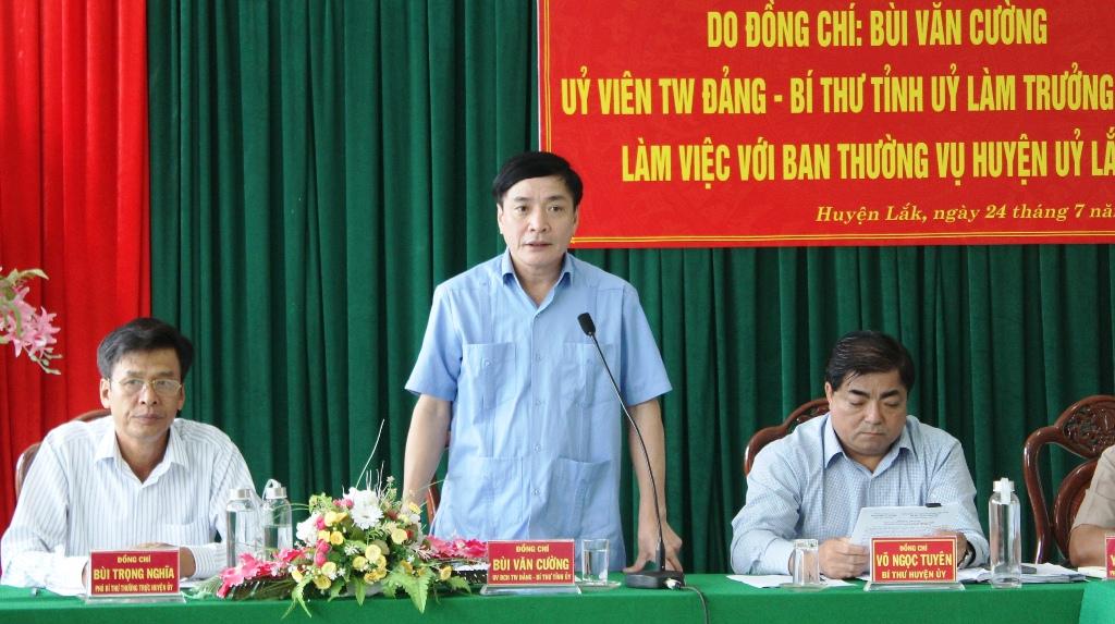 Bí thư Tỉnh ủy Bùi Văn Cường làm việc với Ban Thường vụ Huyện ủy Lắk