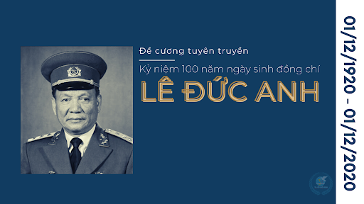 Hướng dẫn tuyên truyền kỷ niệm 100 năm Ngày sinh đồng chí Lê Đức Anh (01/12/1920-01/12/2020), Chủ tịch nước Cộng hòa xã hội chủ nghĩa Việt Nam