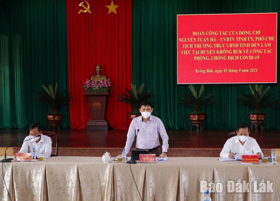 Kết luận của đồng chí Nguyễn Tuấn Hà – Phó Chủ tịch Thường trực UBND tỉnh, Phó Trưởng Ban Chỉ đạo Phòng chống dịch COVID-19 tỉnh tại buổi làm việc với huyện Krông Búk