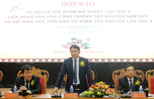 Họp báo Lễ hội Cà phê Buôn Ma Thuột lần thứ 6 và Liên hoan Văn hóa Cồng chiêng Tây Nguyên năm 2017 tại thành phố Buôn Ma Thuột.