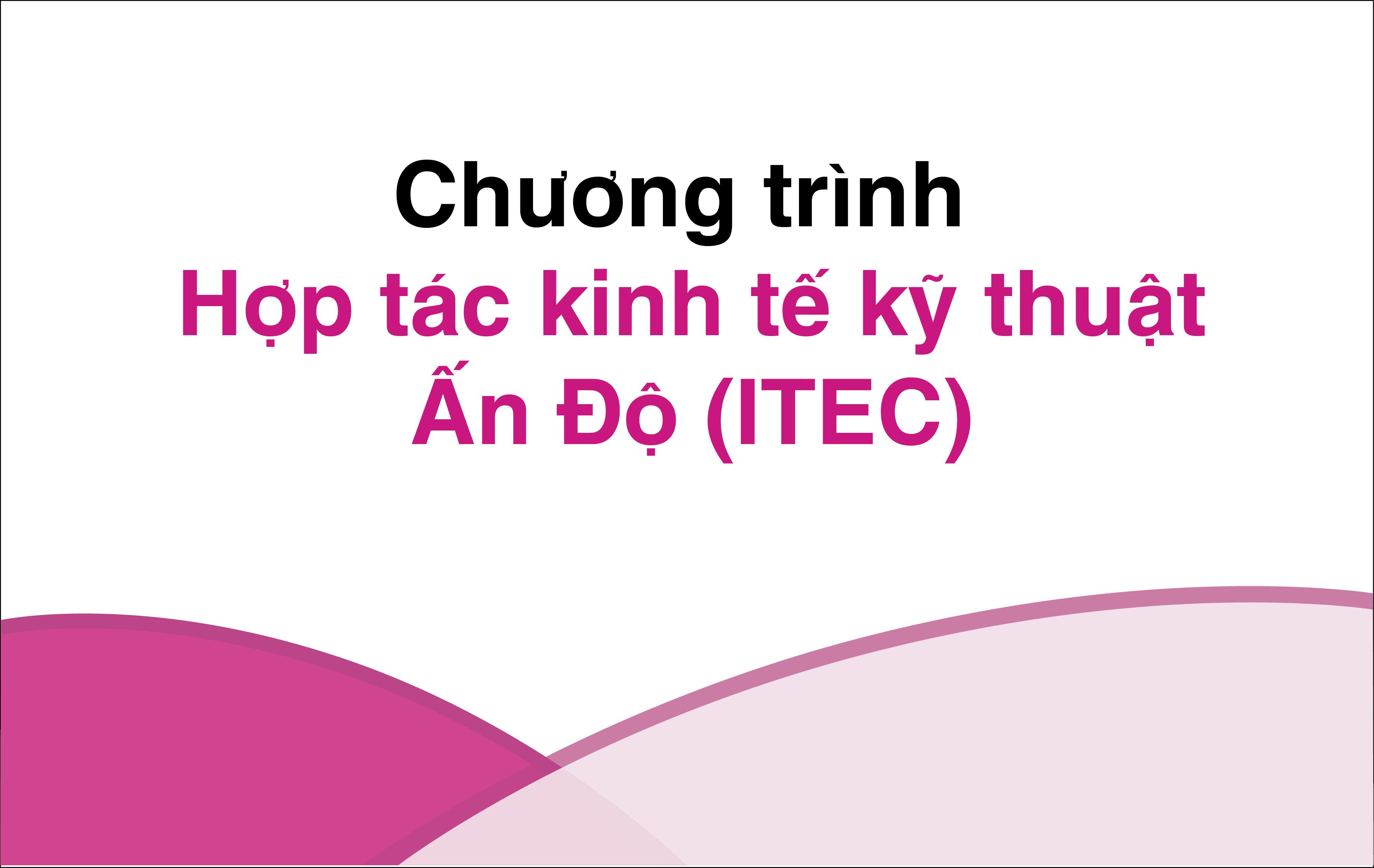 Học bổng của chương trình Hợp tác Kinh tế và Kỹ thuật (ITEC) 2017 – 2018