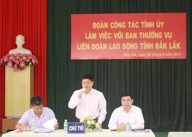 Thường trực Tỉnh ủy làm việc với Ban Thường vụ Liên đoàn Lao động tỉnh