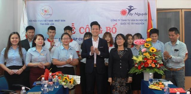 Ra  mắt Chi hội hữu nghị Việt Nam – Nhật Bản Công ty TNHH Tư vấn du học hợp tác quốc tế Tây Nguyên